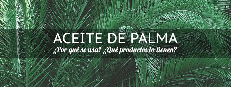 En que alimentos hay aceite de palma